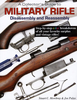 A Collector´s Guide to Military Rifle - Disassembly and Reassembly