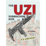 The UZI Submachine Gun Examined