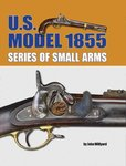 U.S. Model 1855 - Series of Small Arms